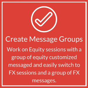 Create Message Groups: Work on Equity sessions with a group of equity customized messaged and easily switch to FX sessions and a group of FX messages | Jet Tek Fix | Fix Tester